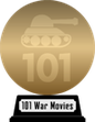 101 War Movies You Must See Before You Die (gold) awarded at 11 July 2018