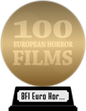 BFI's 100 European Horror Films (gold) awarded at 17 January 2021