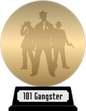 101 Gangster Movies You Must See Before You Die (gold) awarded at 19 November 2019
