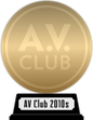 A.V. Club's The Best Movies of the 2010s (gold) awarded at  2 April 2020