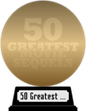 Empire's The Greatest Movie Sequels (gold) awarded at 24 February 2018