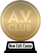 A.V. Club's The New Cult Canon (gold) awarded at 13 August 2011