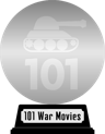 101 War Movies You Must See Before You Die (platinum) awarded at 13 April 2018