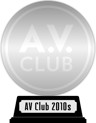 A.V. Club's The Best Movies of the 2010s (platinum) awarded at 25 November 2020