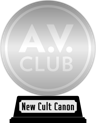 A.V. Club's The New Cult Canon (platinum) awarded at 24 August 2020
