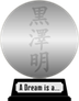 Akira Kurosawa's A Dream Is a Genius (silver) awarded at 24 December 2012