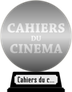 Cahiers du Cinéma's 100 Films for an Ideal Cinematheque (silver) awarded at  7 January 2019