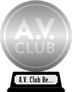A.V. Club's The Best Movies of the 2000s (silver) awarded at  2 September 2013