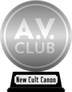 A.V. Club's The New Cult Canon (silver) awarded at 14 February 2021